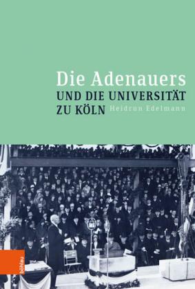 Die Adenauers und die Universität zu Köln