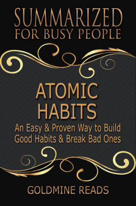Atomic Habits - Summarized for Busy People