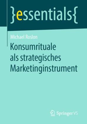 Konsumrituale als strategisches Marketinginstrument
