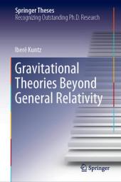 Gravitational Theories Beyond General Relativity