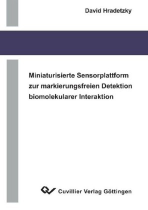 Miniaturisierte Sensorplattform zur markierungsfreien Detektion biomolekularer Interaktionen