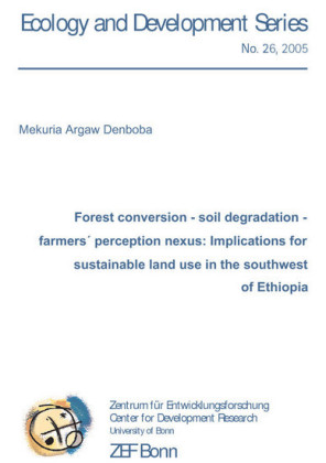 Forest coversion - soil degradation - farmers´ perception nexus: Implications for sustainable land use in the southwest of Ethiopia