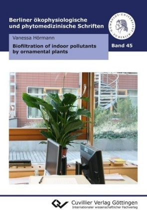 Biofiltration of indoor pollutants by ornamental plants