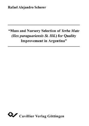 Mass and Nursery Selection of Yerba Mate (Ilex paraguariensis St. Hil.) for Quality Improvement in Argentina