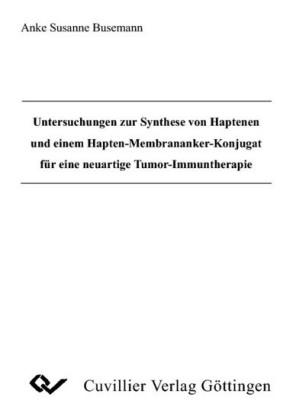 Untersuchungen zur Synthese von Hapten-Membrananker-Konjugat für eineneuartige Tumor-Immuntherapie