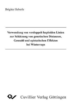 Verwendung von verdoppelt haploiden Linien zur Schätzung von genetischen Distanzen, Genzahl und epistatischen Effekten bei Winterraps