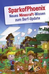 SparkofPhoenix: Neues Minecraft-Wissen zum Dorf-Update Cover