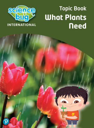Science Bug: What plants need Topic Book