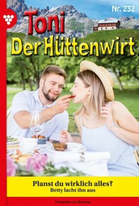 Toni der Hüttenwirt 232 - Heimatroman