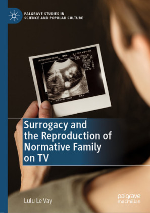 Surrogacy and the Reproduction of Normative Family on TV