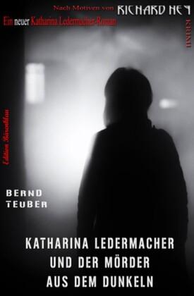 Katharina Ledermacher und der Mörder aus dem Dunkeln