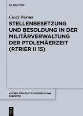 Stellenbesetzung und Besoldung in der Militärverwaltung der Ptolemäerzeit (P.Trier II 15)