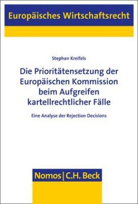 Die Prioritätensetzung der Europäischen Kommission beim Aufgreifen kartellrechtlicher Fälle
