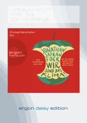Wir sind das Klima! (DAISY Edition), DAISY-Format, 5 Audio-CDs (Daisy Edition)