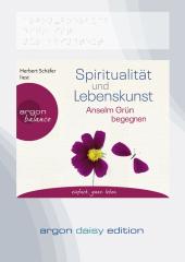 Spiritualität und Lebenskunst (DAISY Edition), DAISY-Format, 1 Audio-CD