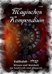 Magisches Kompendium - Kabbalah - Wissen und Weisheit im Sephiroth und Qlippoth