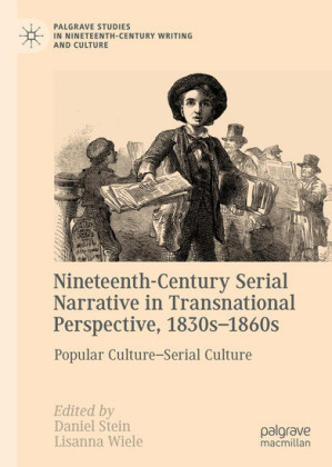 Nineteenth-Century Serial Narrative in Transnational Perspective, 1830s?1860s