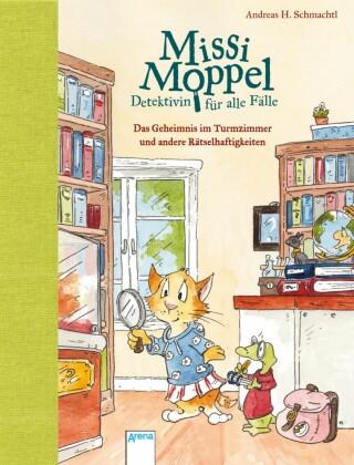 Missi Moppel - Detektivin für alle Fälle (1). Das Geheimnis im Turmzimmer und andere Rätselhaftigkeiten