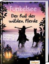 Funkelsee - Der Ruf der wilden Pferde (Band 4)