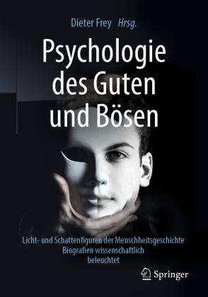 Psychologie des Guten und Bösen