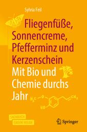Fliegenfüße, Sonnencreme, Pfefferminz und Kerzenschein Mit Bio und Chemie durchs Jahr, m. 1 Buch, m. 1 E-Book
