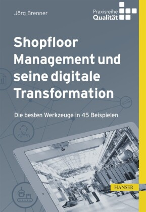 Shopfloor Management und seine digitale Transformation