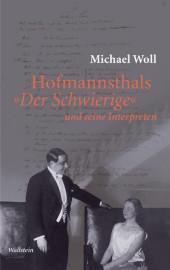 Hofmannsthals 'Der Schwierige' und seine Interpreten