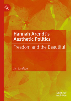 Hannah Arendt's Aesthetic Politics