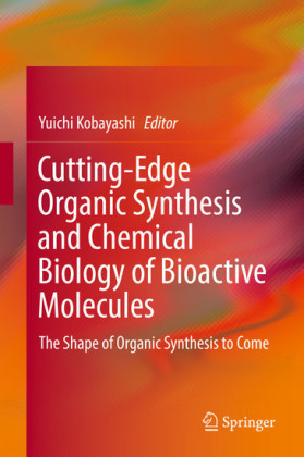 Cutting-Edge Organic Synthesis and Chemical Biology of Bioactive Molecules