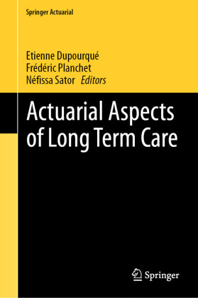 Actuarial Aspects of Long Term Care