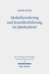 Akoluthiewahrung und Jesusüberlieferung im Jakobusbrief