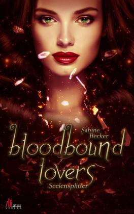 Bloodbound Lovers - Seelensplitter: Vampirroman