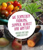 Wie schmecken Frühling, Sommer, Herbst und Winter?