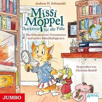 Missi Moppel - Detektivin für alle Fälle - Das Geheimnis im Turmzimmer und andere Rätselhaftigkeiten, 3 Audio-CDs