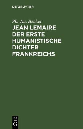 Jean Lemaire der erste humanistische Dichter Frankreichs