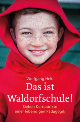 Das ist Waldorfschule!