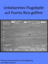 Unbekanntes Flugobjekt auf Puerto Rico gefilmt