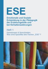 ESE Emotionale und Soziale Entwicklung in der Pädagogik der Erziehungshilfe und bei Verhaltensstörungen 1. Jahrgang (2019).. H.1