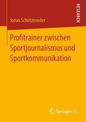 Profitrainer zwischen Sportjournalismus und Sportkommunikation