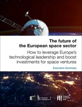 The future of the European space sector: How to leverage Europe's technological leadership and boost investments for space ventures - Executive Summary