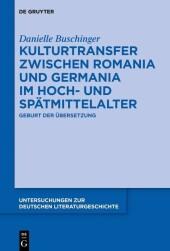 Kulturtransfer zwischen Romania und Germania im Hoch- und Spätmittelalter