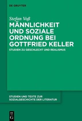 Männlichkeit und soziale Ordnung bei Gottfried Keller