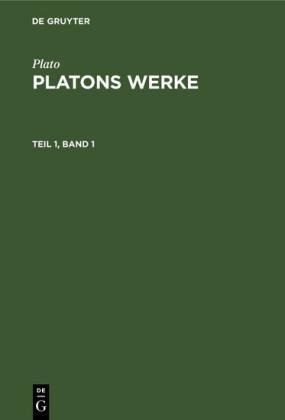 Plato: Platons Werke. Teil 1, Band 1