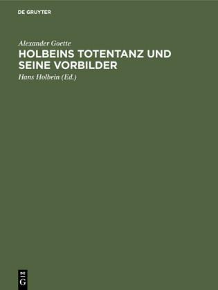 Holbeins Totentanz und seine Vorbilder