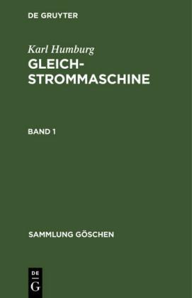 Karl Humburg: Gleichstrommaschine. Band 1
