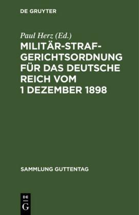 Militärstrafgerichtsordnung für das Deutsche Reich vom 1 Dezember 1898