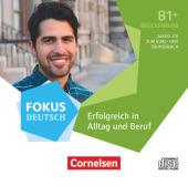 B1+ - Erfolgreich in Alltag und Beruf: Brückenkurs B1+, Audio-CD