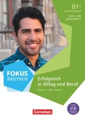 B1+ - Erfolgreich in Alltag und Beruf: Brückenkurs B1+, Kurs- und Übungsbuch mit Audios online