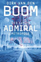 Der letzte Admiral 1: Metropole 7
