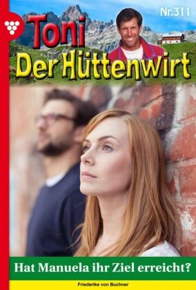 Toni der Hüttenwirt 311 - Heimatroman